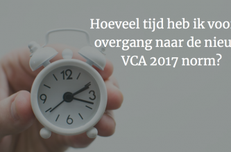 Nu overgaan naar de VCA 2017 versie; de tijd tikt door…