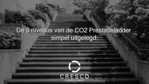 Cresco Consultancy helpt bedirjkven met het behalen van hun CO2 prestatieladder certificaat
