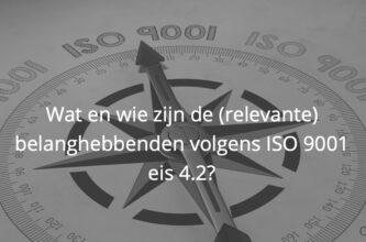 Wat en wie zijn de belanghebbenden volgens ISO 9001 eis 4.2