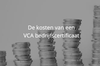 De kosten van een VCA-bedrijfscertificaat in 2021