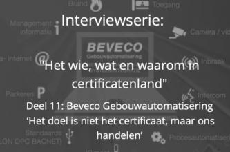 Het wie, wat en waarom in certificatenland: Beveco Gebouwautomatisering B.V.
